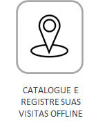 Catalogue e registre suas visitas offline